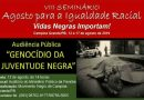 VIII Seminário Agosto para Igualdade Racial discutirá genocídio da juventude negra