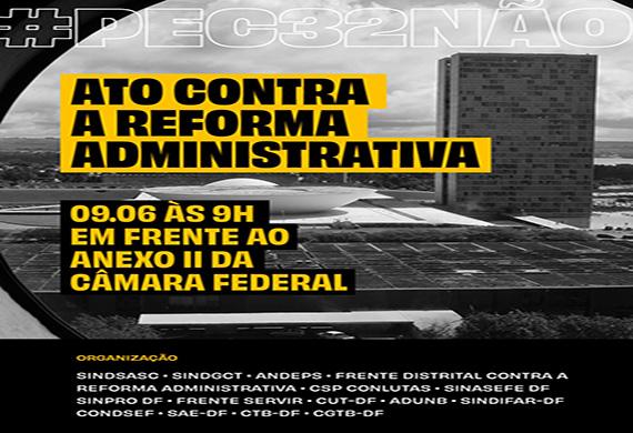 ANDES-SN participa nesta quarta (9) de ato contra a reforma administrativa na Câmara